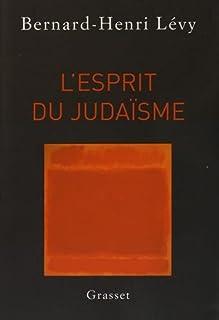 L'esprit du judaïsme, Lévy, Bernard-Henri