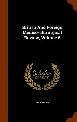 British And Foreign Medico-chirurgical Review, Volume 6 pdf