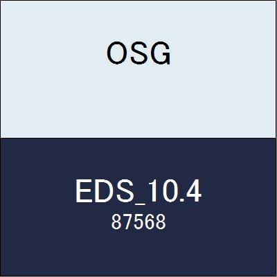 OSG エンドミル EDS_10.4 商品番号 87568
