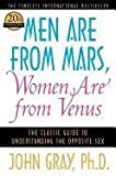 Men are from Mars, Women are from Venus - a Practical Guide for Improving Communication and Getting What You Want in Your Relationships