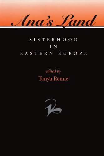Ana's Land: Sisterhood In Eastern Europe (Women in Central & Eastern Europe)