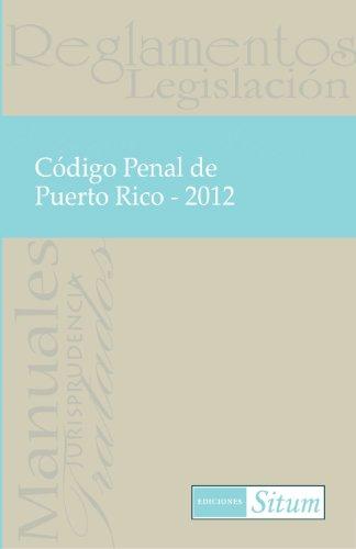 Codigo Penal de Puerto Rico (2012) (Spanish Edition)