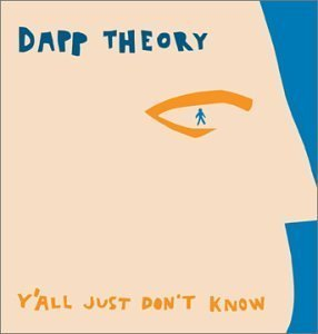 Dapp Theory - Yall Just Don't Know (2003) [FLAC] Download
