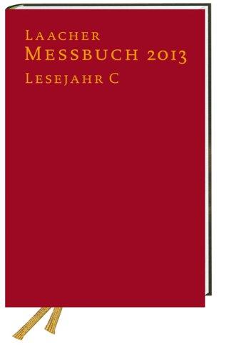 Laacher Messbuch 2013 gebunden: Lesejahr C