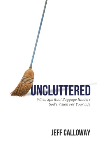 Book: Uncluttered by Jeff Calloway