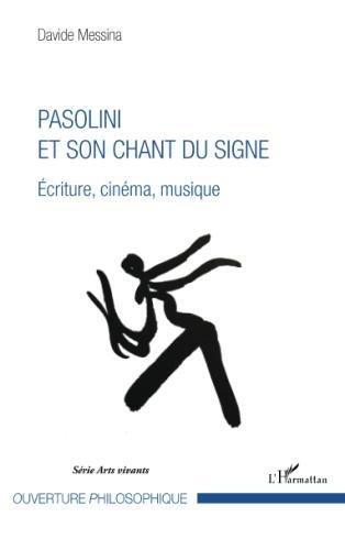 Pasolini et son chant du signe: Ecriture, cinéma, musique (French Edition)
