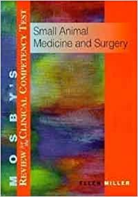 Book Mosby's Review For The Clinical Competency Test: Small Animal Medicine & Surgery, 1e by Ellen Miller DVM MS (1997-07-15)