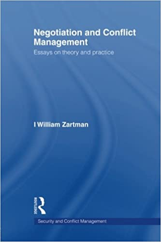 negotiation and conflict management essays on theory and practice  negotiation and conflict management essays on theory and practice security and conflict management i william zartman 9780415545297 com books