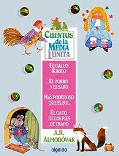 Cuentos de la Media Lunita 1: El gallo Kirico, El zorro y el sapo