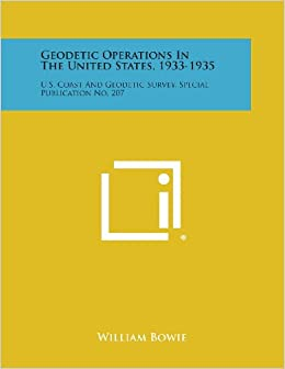 Geodetic Operations In The United States 1933 1935 US Coast And Survey Special Publication No 207 Paperback February 2 2013
