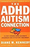 The ADHD-Autism Connection Publisher: WaterBrook Press