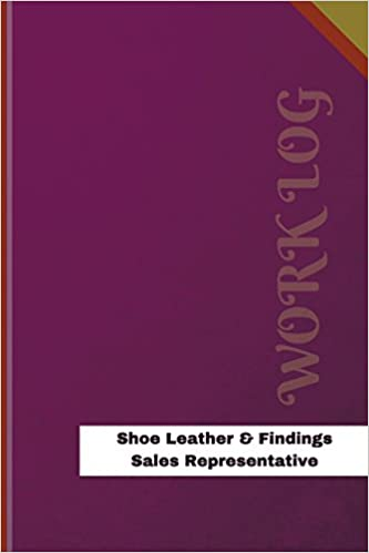 shoe leather findings sales representative work log work journal