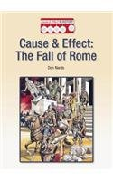 Read Online Cause & Effect: The Fall of Rome (Cause & Effect in History) ebook
