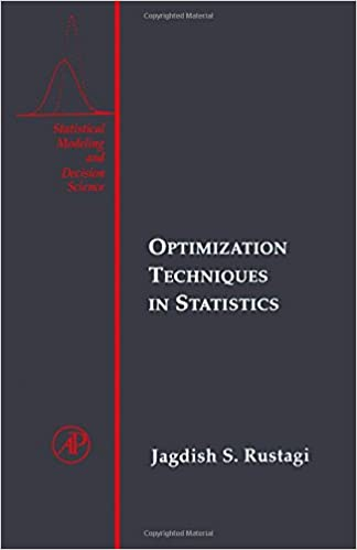 Optimization Techniques in Statistics (Statistical Modeling and Decision Science)