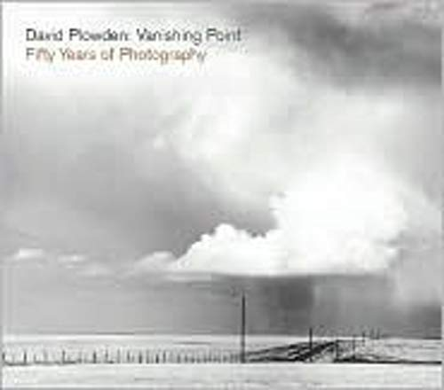 Read Online David Plowden: Vanishing Point: Fifty Years of Photography PDF