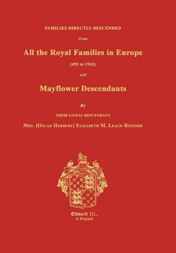 Families Directly Descended From All the Royal Families in Europe and Mayflower Descendants by Rixford, Elizabeth M. [Janaway Publishing, Inc.,2011] (Paperback)