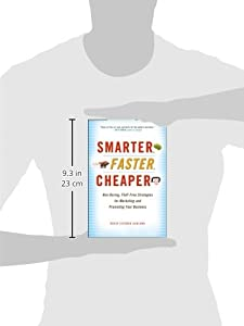 Smarter, Faster, Cheaper: Non-Boring, Fluff-Free Strategies for Marketing and Promoting Your Business from Wiley