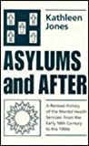 Asylums and After: A Revised History of the Mental Health Services : From the Early 18th Century to the 1990s