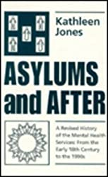 Asylums and After