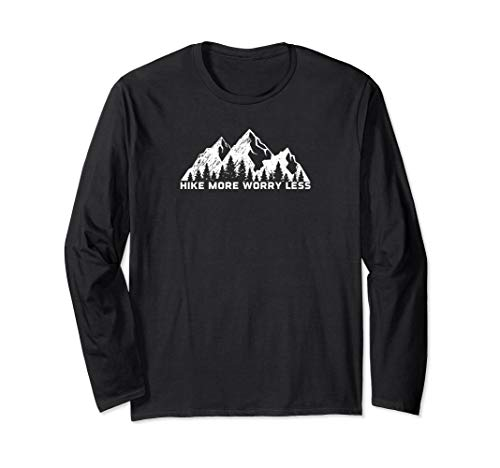 Hike More Worry Less Mountains Quote Long Sleeve T-shirt -