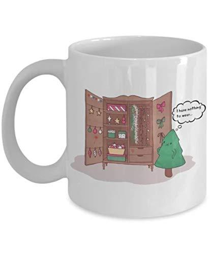 Funny and Cute Christmas Mug - I Have Nothing to Wear - Coffee funny mug gift 11 oz
