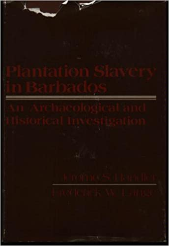 Download online Plantation Slavery in Barbados: An Archaeological and Historical Investigation PDF, azw (Kindle), ePub, doc, mobi