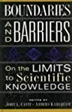 img - for Boundaries And Barriers: On The Limits To Scientific Knowledge by John L. Casti (1996-09-15) book / textbook / text book