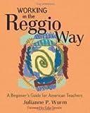 Working in the Reggio Way Publisher: Redleaf Press