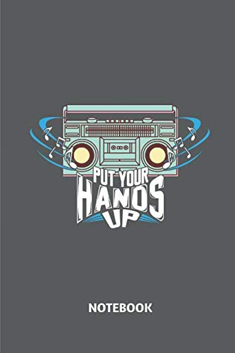 Put Your Hands Up Notebook: 80s 90s Vintage Radio Retro Classic Notebook With 110 Pages For Notes, Lists, Musings And More