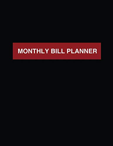 Bill Balance (Monthly Bill Planner: Helpful Organizers For Keeping Track Of Your Expenses To Balance Your Financial Budgets And Start A Savings Fund For Your Dream ... To Give You Peace Of Mind And Security))