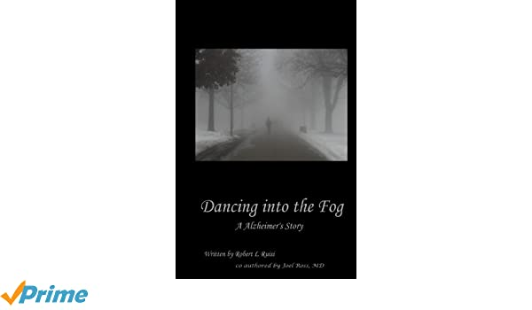 Dancing into the Fog - second edition: Robert L Ruisi