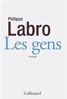 Les gens : roman, Labro, Philippe