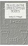 Travels in the Upper Egyptian Deserts, Weigall, Arthur E. P., 0710309309