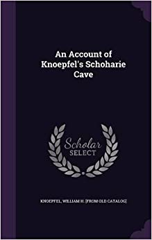 An Account of Knoepfel's Schoharie Cave