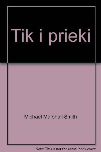 Tik i prieki Michael Marshall Smith