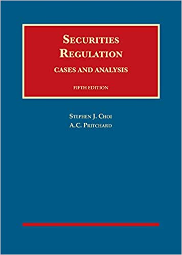 Choi and Pritchard's Securities Regulation, Cases and Analysis 5th Edition