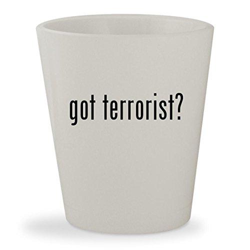 got terrorist? - White Ceramic 1.5oz Shot (Achmed The Dead Terrorist Costume)