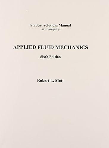 student solutions manual robert l mott 9780131723535 amazon com rh amazon com applied fluid mechanics solution manual pdf Journal of Applied Mechanics