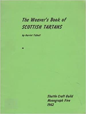 The Weaver's Book of Scottish Tartans (Shuttle Craft Monograph Five)