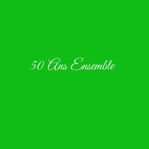 50 Ans Ensemble .....: Livre d'Or 50 Ans Ensemble Anniversaire de Mariage Noces d'or Accessoires decoration idee cadeau souvenir cadeaux invites fete ... famille Couverture Vert (French Edition)