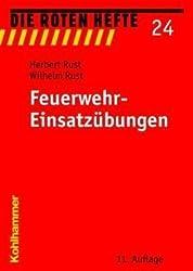 Feuerwehr-Einsatzübungen: 14 einfache Übungsbeispiele für den Ausbildungsdienst in den Feuerwehren von Rust, Herbert (2007) Broschiert