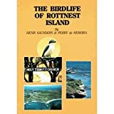 Birdlife of Rottnest Island, Saunders, D. and De Rebeira, Perry, 0959324720