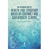 img - for An Introduction to Health Law Litigation Based on Contract and Government Claims book / textbook / text book