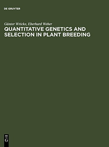 Quantitative Genetics and Selection in Plant Breeding (Quantitative Genetics And Selection In Plant Breeding)