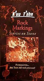 (K'uu T'ahn Rock Markings: Stories on Stone (Petroglyphs... Are They Art or Language?))
