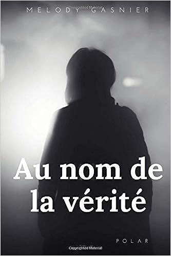 Au Nom de la Verité - Melody Gasnier (2018)
