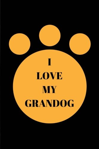 Download I Love My Grandog: Journal Notebook PDF