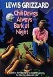 Chili Dawgs Always Bark at Night, Lewis Grizzard, 0394578074