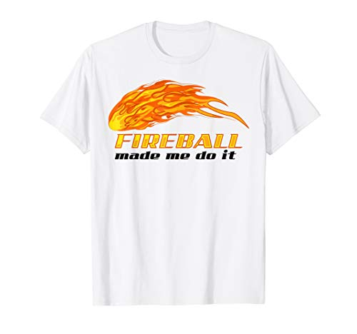 Fireball Made Me Do It Shirt   Cool Bartender On Fire Gift ()