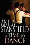 A Time to Dance, Anita Stansfield, 1598110896